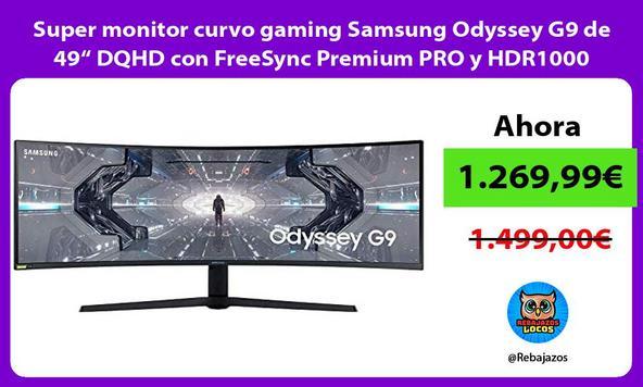 "Super monitor curvo gaming Samsung Odyssey G9 de 49"" DQHD con FreeSync Premium PRO y HDR1000"