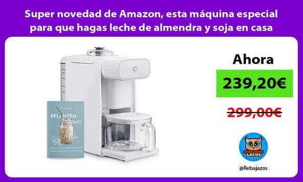 Super novedad de Amazon, esta máquina especial para que hagas leche de almendra y soja en casa