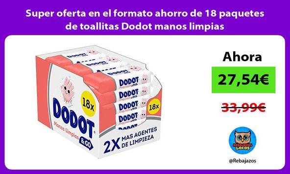 Super oferta en el formato ahorro de 18 paquetes de toallitas Dodot manos limpias