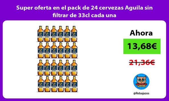 Super oferta en el pack de 24 cervezas Aguila sin filtrar de 33cl cada una