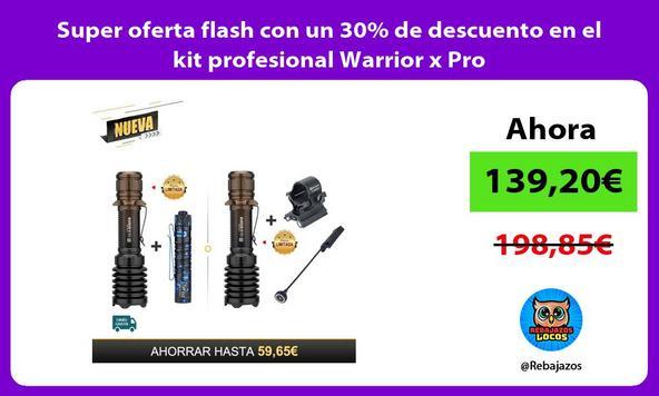 Super oferta flash con un 30% de descuento en el kit profesional Warrior x Pro