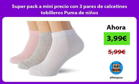 Super pack a mini precio con 3 pares de calcetines tobilleros Puma de niños