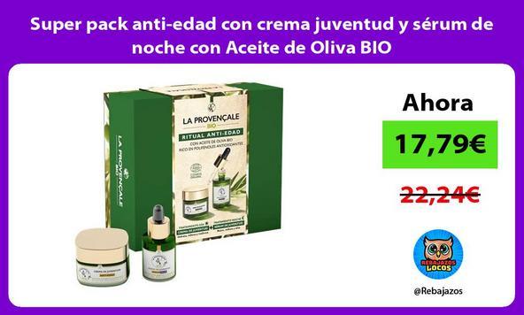 Super pack anti-edad con crema juventud y sérum de noche con Aceite de Oliva BIO