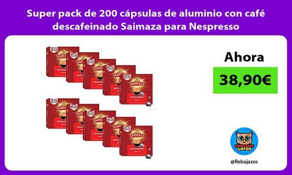 Super pack de 200 cápsulas de aluminio con café descafeinado Saimaza para Nespresso