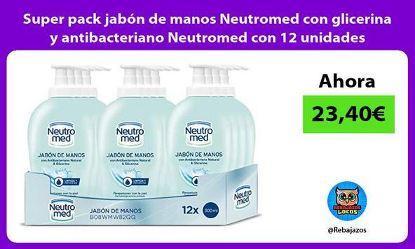 Super pack jabón de manos Neutromed con glicerina y antibacteriano Neutromed con 12 unidades