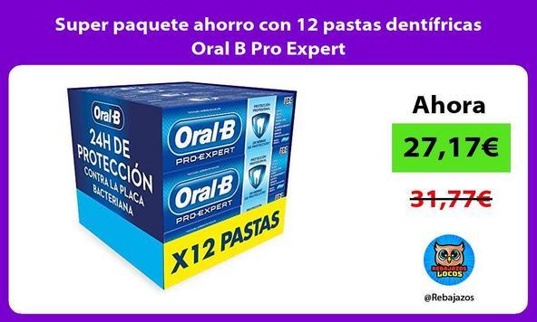 Super paquete ahorro con 12 pastas dentífricas Oral B Pro Expert