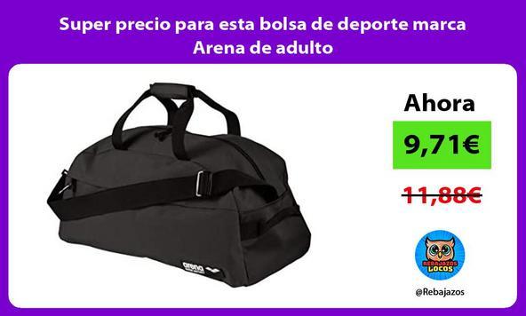 Super precio para esta bolsa de deporte marca Arena de adulto