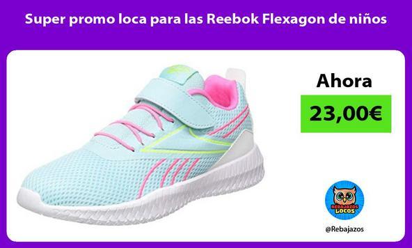 Super promo loca para las Reebok Flexagon de niños