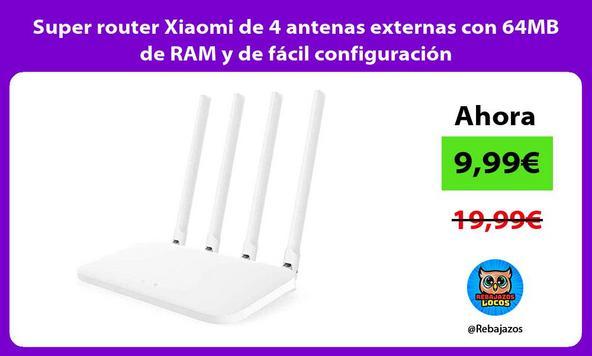 Super router Xiaomi de 4 antenas externas con 64MB de RAM y de fácil configuración