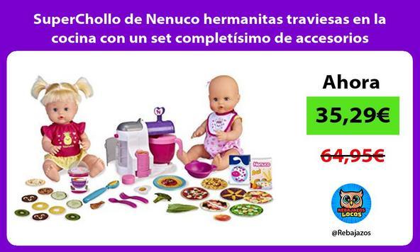 SuperChollo de Nenuco hermanitas traviesas en la cocina con un set completísimo de accesorios