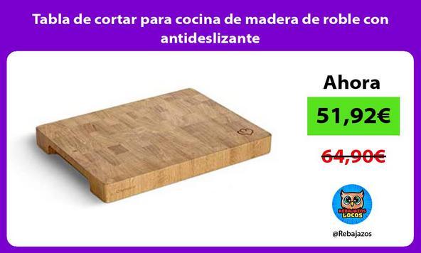 Tabla de cortar para cocina de madera de roble con antideslizante