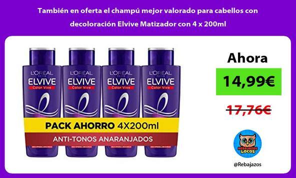 También en oferta el champú mejor valorado para cabellos con decoloración Elvive Matizador con 4 x 200ml