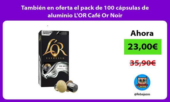 También en oferta el pack de 100 cápsulas de aluminio L'OR Café Or Noir