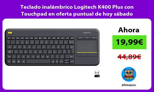 Teclado inalámbrico Logitech K400 Plus con Touchpad en oferta puntual de hoy sábado
