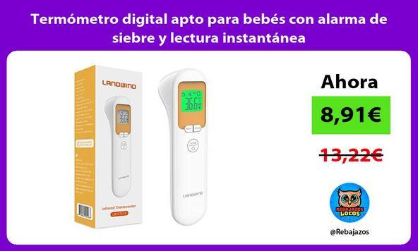 Termómetro digital apto para bebés con alarma de siebre y lectura instantánea