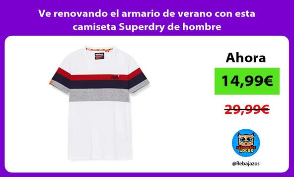Ve renovando el armario de verano con esta camiseta Superdry de hombre