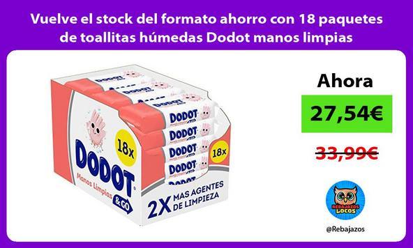 Vuelve el stock del formato ahorro con 18 paquetes de toallitas húmedas Dodot manos limpias