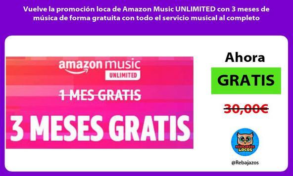 Vuelve la promoción loca de Amazon Music UNLIMITED con 3 meses de música de forma gratuita con todo el servicio musical al completo