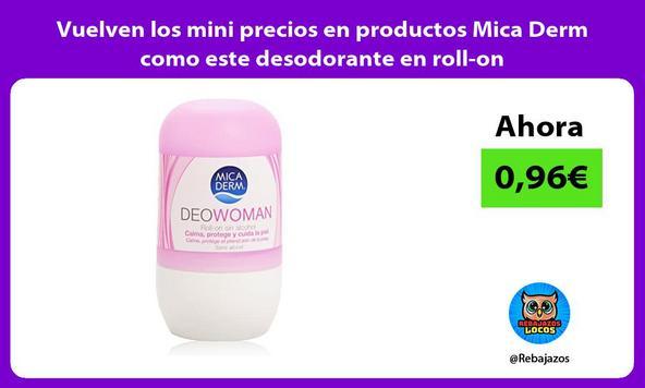 Vuelven los mini precios en productos Mica Derm como este desodorante en roll-on