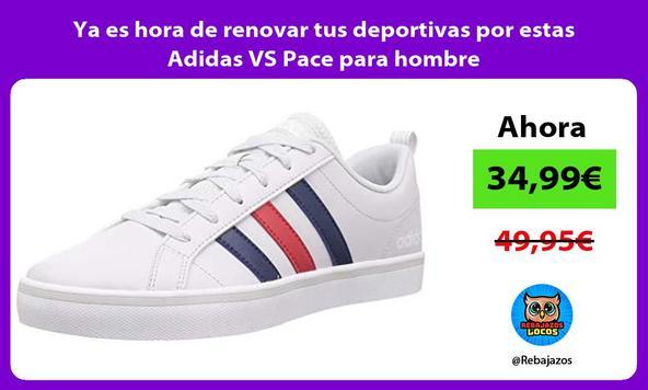 Ya es hora de renovar tus deportivas por estas Adidas VS Pace para hombre