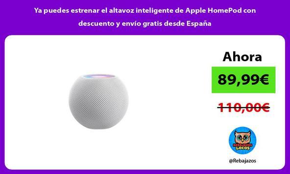 Ya puedes estrenar el altavoz inteligente de Apple HomePod con descuento y envío gratis desde España