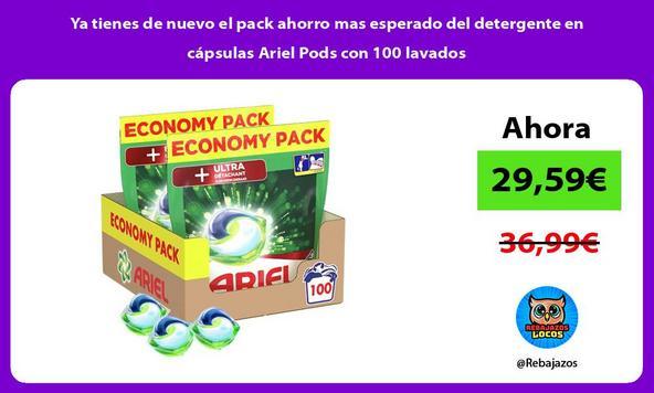Ya tienes de nuevo el pack ahorro mas esperado del detergente en cápsulas Ariel Pods con 100 lavados