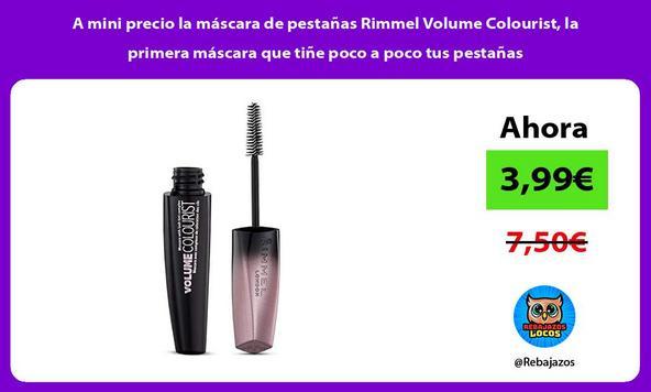 A mini precio la máscara de pestañas Rimmel Volume Colourist, la primera máscara que tiñe poco a poco tus pestañas