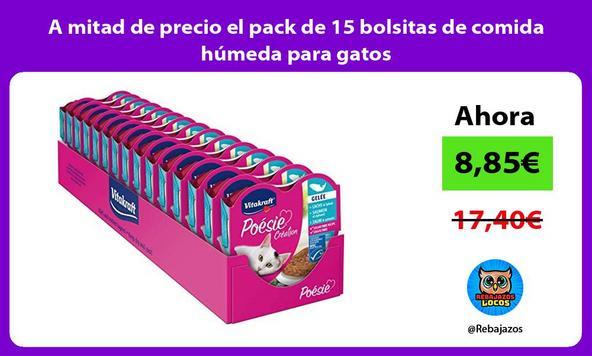 A mitad de precio el pack de 15 bolsitas de comida húmeda para gatos