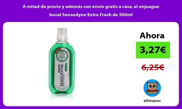 A mitad de precio y además con envío gratis a casa, el enjuague bucal Sensodyne Extra Fresh de 500ml