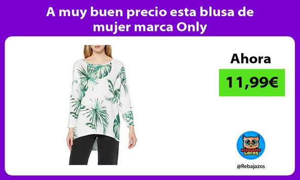A muy buen precio esta blusa de mujer marca Only