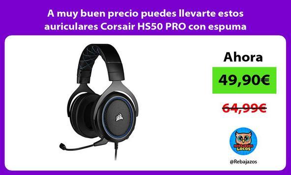 A muy buen precio puedes llevarte estos auriculares Corsair HS50 PRO con espuma viscoelástica