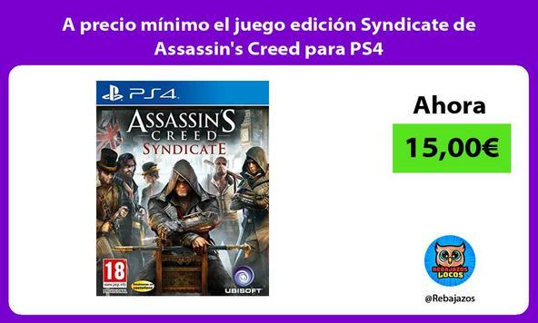 A precio mínimo el juego edición Syndicate de Assassin's Creed para PS4