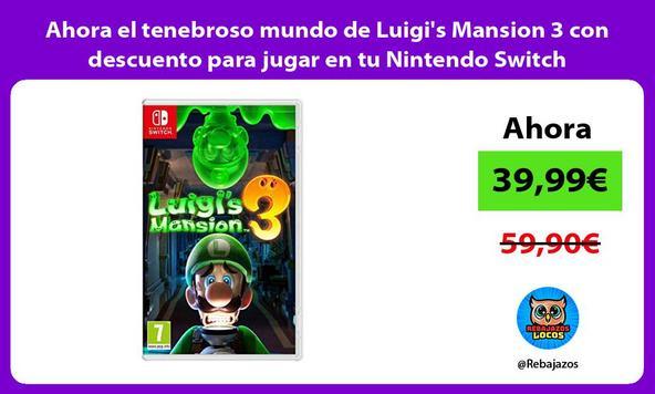 Ahora el tenebroso mundo de Luigi's Mansion 3 con descuento para jugar en tu Nintendo Switch
