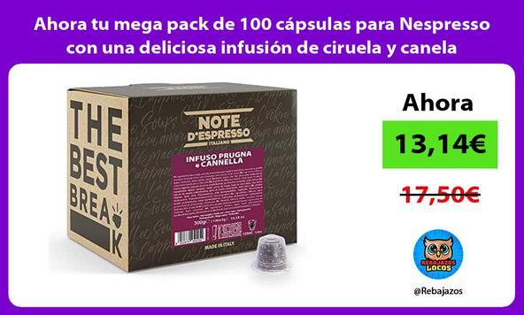 Ahora tu mega pack de 100 cápsulas para Nespresso con una deliciosa infusión de ciruela y canela