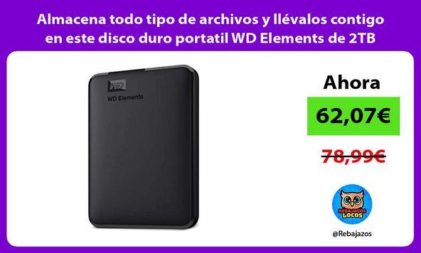 Almacena todo tipo de archivos y llévalos contigo en este disco duro portatil WD Elements de 2TB