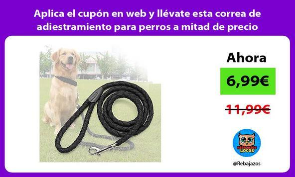 Aplica el cupón en web y llévate esta correa de adiestramiento para perros a mitad de precio