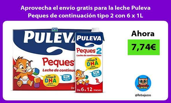 Aprovecha el envío gratis para la leche Puleva Peques de continuación tipo 2 con 6 x 1L