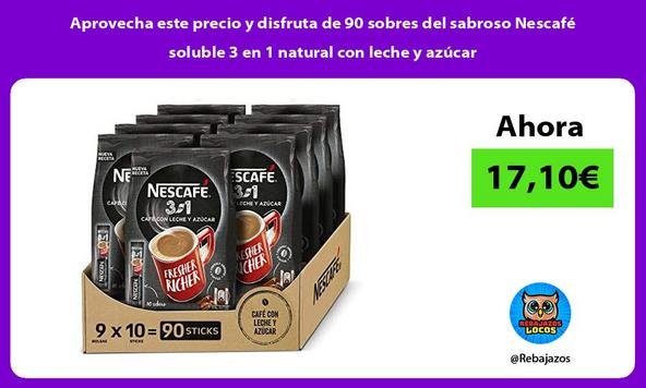 Aprovecha este precio y disfruta de 90 sobres del sabroso Nescafé soluble 3 en 1 natural con leche y azúcar