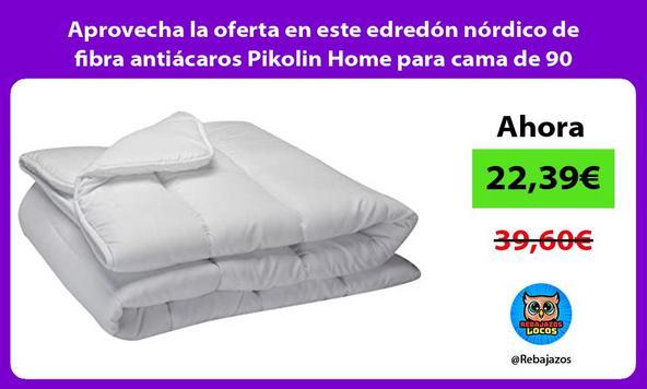 Aprovecha la oferta en este edredón nórdico de fibra antiácaros Pikolin Home para cama de 90