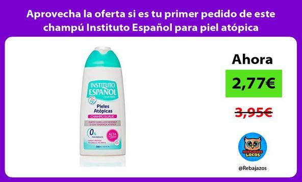 Aprovecha la oferta si es tu primer pedido de este champú Instituto Español para piel atópica