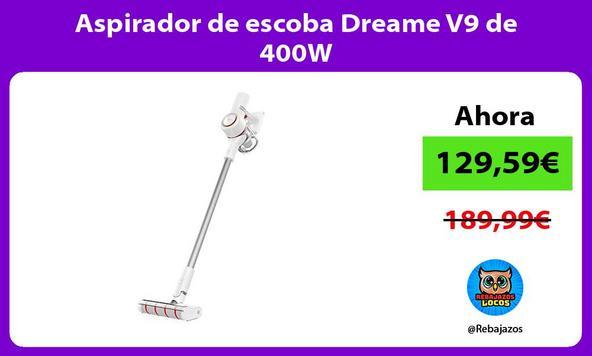 Aspirador de escoba Dreame V9 de 400W
