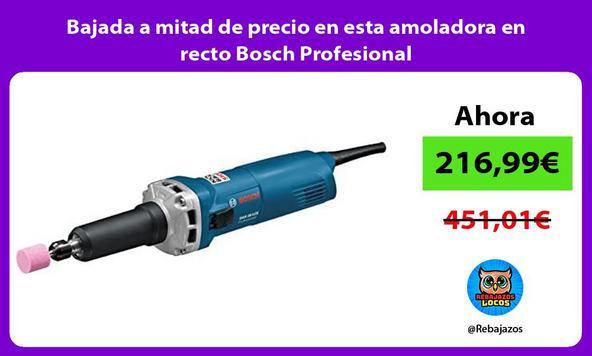 Bajada a mitad de precio en esta amoladora en recto Bosch Profesional