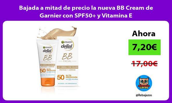 Bajada a mitad de precio la nueva BB Cream de Garnier con SPF50+ y Vitamina E