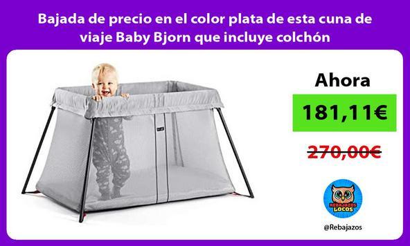 Bajada de precio en el color plata de esta cuna de viaje Baby Bjorn que incluye colchón
