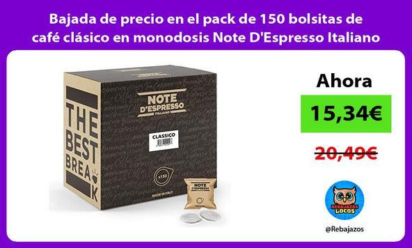 Bajada de precio en el pack de 150 bolsitas de café clásico en monodosis Note D'Espresso Italiano