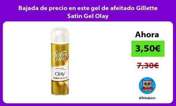 Bajada de precio en este gel de afeitado Gillette Satin Gel Olay