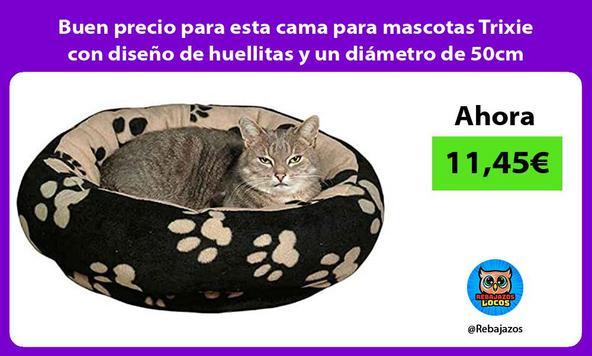 Buen precio para esta cama para mascotas Trixie con diseño de huellitas y un diámetro de 50cm
