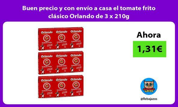 Buen precio y con envío a casa el tomate frito clásico Orlando de 3 x 210g