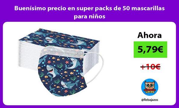 Buenísimo precio en super packs de 50 mascarillas para niños