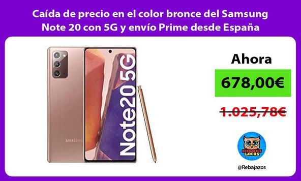Caída de precio en el color bronce del Samsung Note 20 con 5G y envío Prime desde España